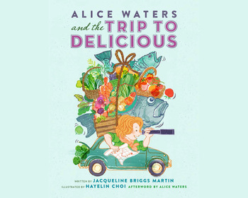 Market card alice waters and the trip to delicious